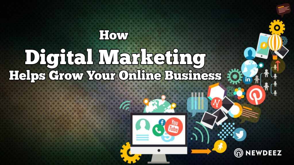 How Digital Marketing Helps Grow Your Online Business